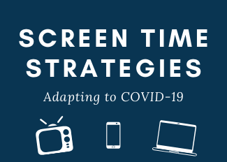 Screen time strategies
